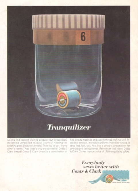 Tranquilizer Coats & Clark ad 1960s thread advertisement