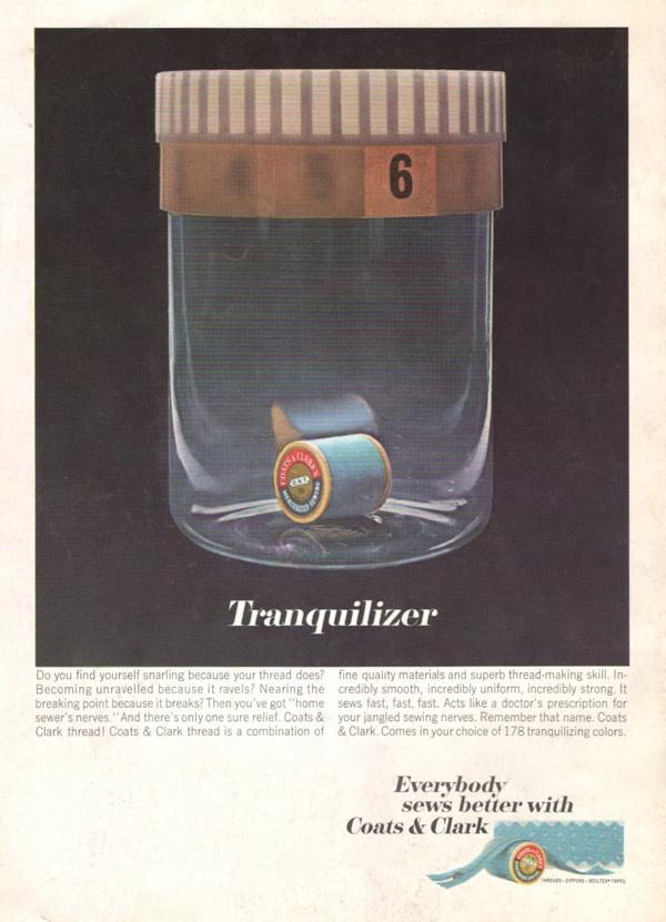 Tranquilizer Coats & Clark ad 1960s thread advertisement