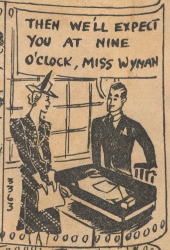 Then we'll expect you at nine o'clock, Miss Wyman!