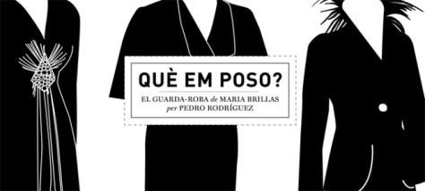 Què em poso? el guarda-roba de Maria Brillas per Pedro Rodríguez