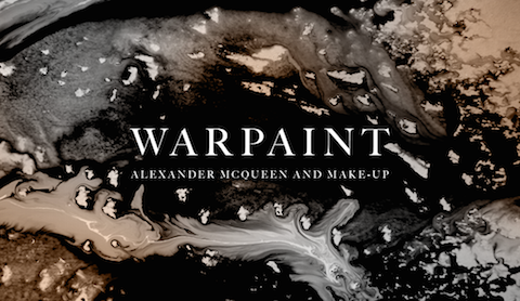 Warpaint: Alexander McQueen and Make-Up