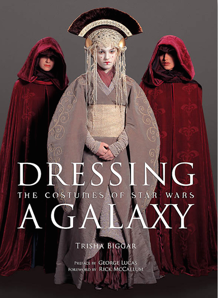 Scottish costume designer Trisha Biggar's Dressing a Galaxy: The Costumes of Star Wars (2005)