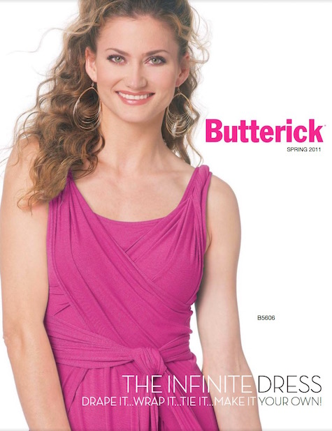 The Infinite Dress: Drape it... Wrap it... Make it your own! Butterick 5606 on the cover of Butterick's Spring 2011 catalogue