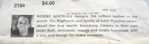 Bobby Breslau designs the softest leather in the world. His BigPouch and family of Little Pouches sensualized the bag world, becoming classics in their own time! Soft, sensuous, supple and totally functional, with a size and design for every occasion.