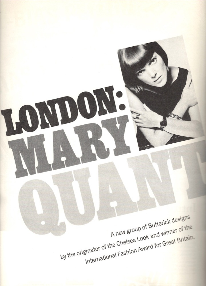 London: Mary Quant. A new group of Butterick designs by the originator of the Chelsea Look and winner o the International Fashion Award for Great Britain. Butterick Fall 1964 Quant